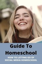 Guide To Homeschool: How To Letting Go Of Social Media Homeschool