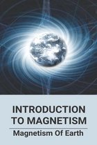 Introduction To Magnetism: Magnetism Of Earth