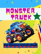 Monster Truck Dot Marker Activity Book: Monster Activity and Coloring Book For Kids Ages 3-5, Easy Dot Marker For Toddlers