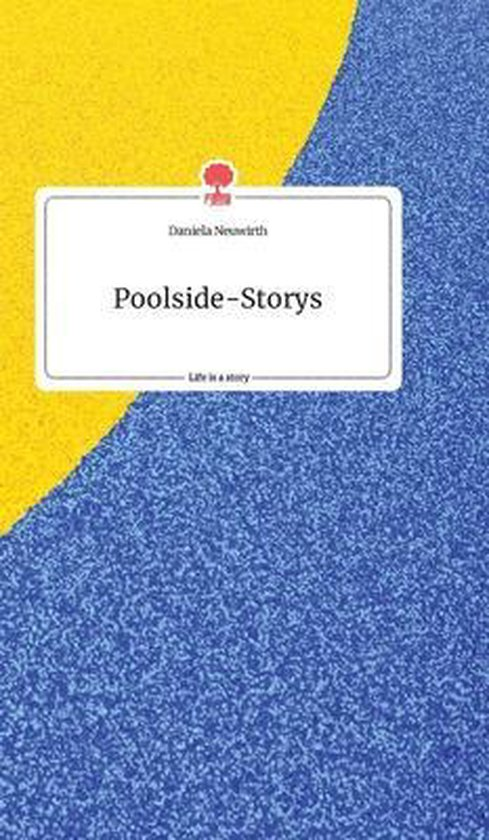 Poolside-Storys. Life is a Story. Life is a Story - story.one