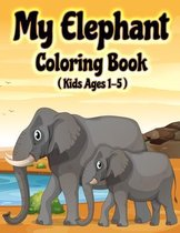 My Elephant Coloring Book