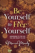 Be Yourself to Free Yourself