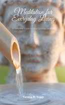 Meditation for Everyday Living: A Complete Guide for your Spiritual Serenity
