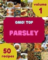 OMG! Top 50 Parsley Recipes Volume 1