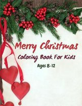 Merry Christmas Coloring Book For Kids Ages 8-12