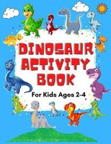 Dinosaur Activity Book for Kids Ages 2-4 - A Fun Workbook with Mazes, Math Activities, Connect the Dots, Scissor Skills, Coloring Pages and More!