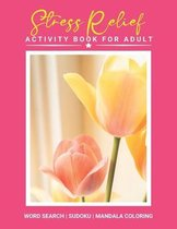 Stress Relief Activity Book For Adult