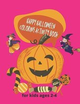 Happy halloween coloring activity book for kids ages 2-4