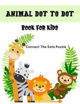 Animal Dot to Dot Book for Kids - Connect the Dots Puzzles