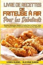 Livre De Recettes De Friteuse A Air Pour Les Debutants