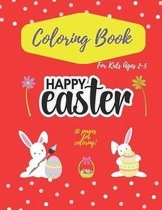 Happy Easter Coloring Book For Kids Ages 2-5