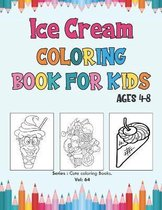 Ice Cream Coloring Book for Kids Ages 4-8