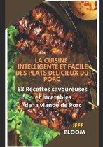 Cuisine Intelligente Et Facile Des Plats Delicieux Du Porc