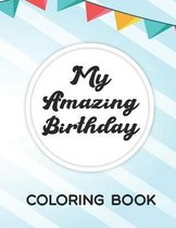 My Amazing Birthday Coloring Book