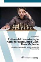 Aktienselektionsstrategie nach der Discounted Cash Flow Methode