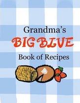 Grandma's Big Blue Book of Recipes