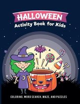 Halloween Activity Book for Kids: Coloring, Drawing, Word Search, Maze, and Puzzles