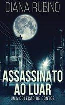 Assassinato ao luar - Uma colecao de contos