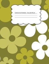 Composition Notebook College Ruled: Hippie Floral Green and White Flowers
