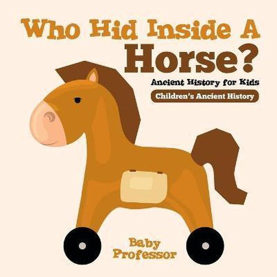 Who Hid Inside A Horse? Ancient History for Kids - Children's Ancient History