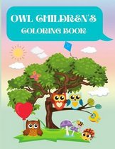 Owl Children's Coloring Book: Owl Coloring Book for Kids, Toddlers, Girls and Boys. Activity Workbook for Kids Ages 2+