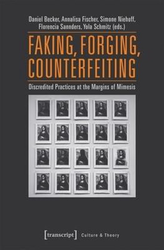 Boek cover Faking, Forging, Counterfeiting - Discredited Practices at the Margins of Mimesis van Annalisa Fischer (Paperback)
