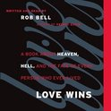 Love Wins Lib/E: A Book about Heaven, Hell, and the Fate of Every Person Who Ever Lived