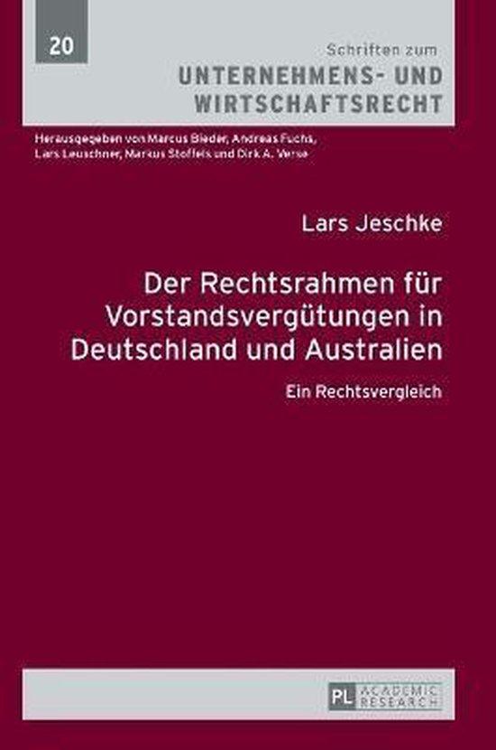 Der Rechtsrahmen Fuer Vorstandsverguetungen in Deutschland Und Australien