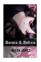 Aurora y Asfixia