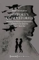 History's Queer Stories - Retrieving and Navigating Homosexuality in British Fiction About the Second World War