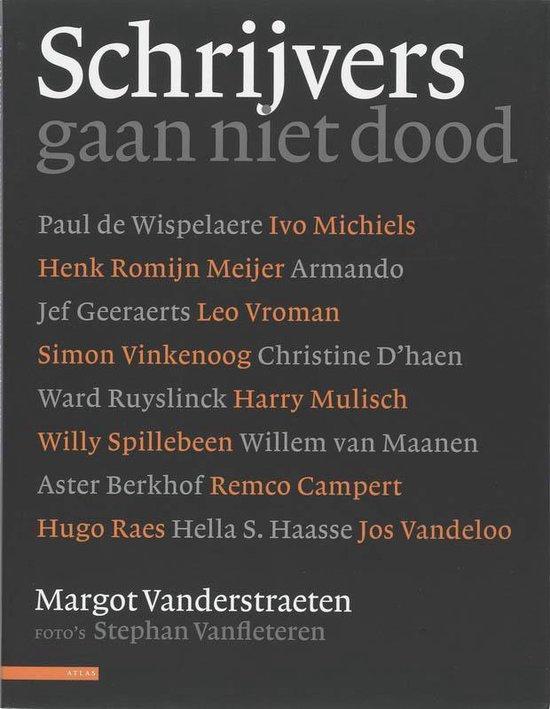 Schrijvers Gaan Niet Dood - Margot Vanderstraeten | Fthsonline.com