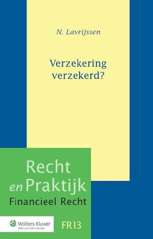 Recht en praktijk financieel recht FR13 - Verzekering verzekerd? - N. Lavrijsen | Fthsonline.com