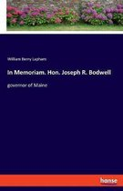 In Memoriam. Hon. Joseph R. Bodwell