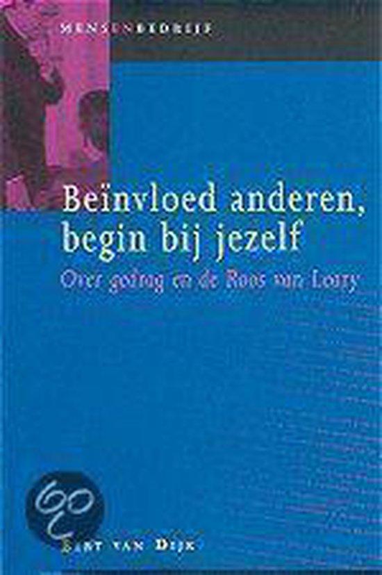 Mens en bedrijf Beïnvloed anderen, begin bij jezelf - Bert van Dijk |
