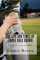 The Life and Times of Jimmie Dale Brown