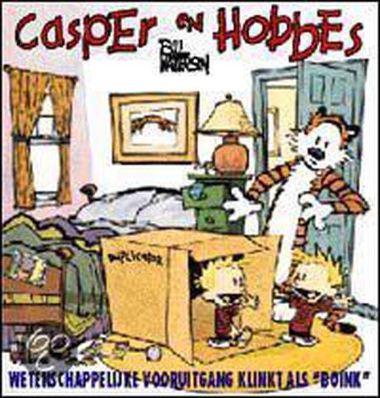 Casper en hobbes 6: wetenschappelijke vooruitgang klinkt als boink - Bill Wilson |