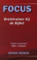 Focus - Breintrainer bij de bijbel - OT deel 1