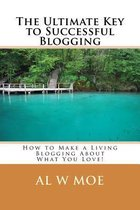 The Ultimate Key to Successful Blogging
