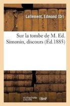 Sur La Tombe de M. Ed. Simonin, Discours
