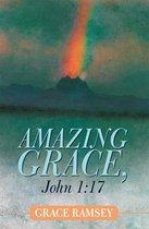 Amazing Grace, John 1:17