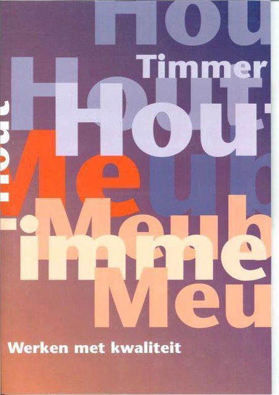 Werken met kwaliteit - Stichting Hout En Meubel |