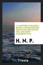 A Mother's Memoir