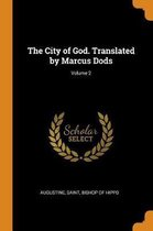 The City of God. Translated by Marcus Dods; Volume 2