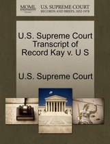 U.S. Supreme Court Transcript of Record Kay V. U S