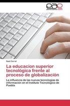 La Educacion Superior Tecnologica Frente Al Proceso de Globalizacion
