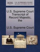 The U.S. Supreme Court Transcript of Record Majestic