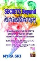 Secrets Beyond Aromatherapy