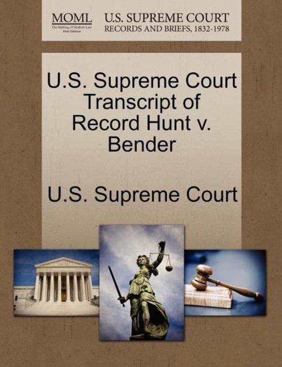 U.S. Supreme Court Transcript of Record Hunt V. Bender
