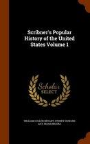Scribner's Popular History of the United States Volume 1