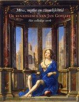 Mens, mythe en zinnelijkheid. De renaissance van Jan Gossart. Het volledige werk